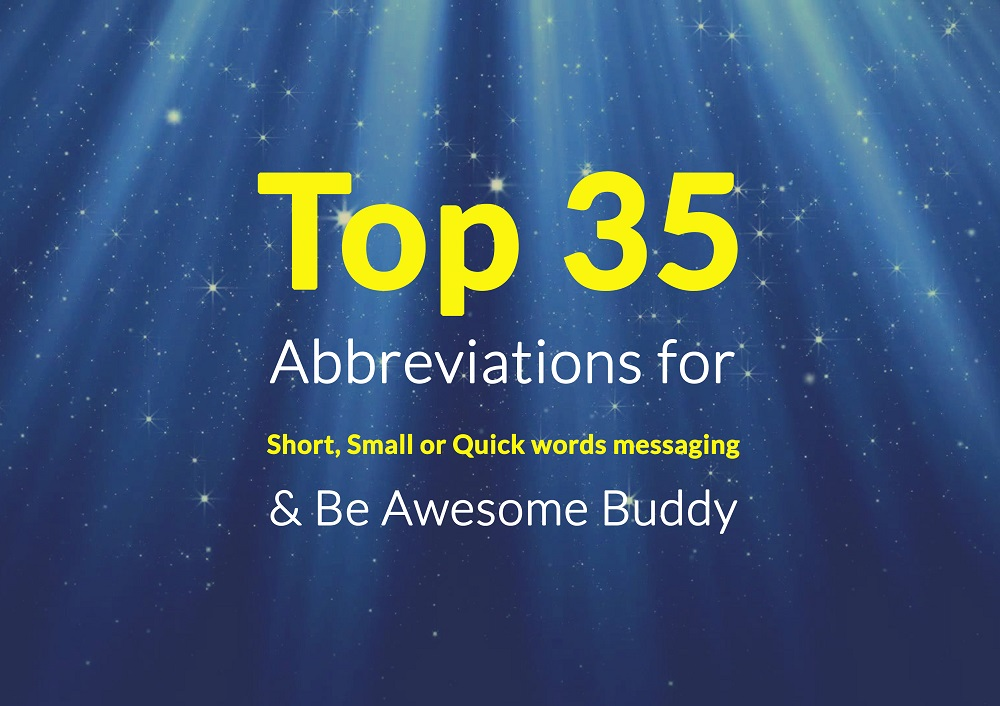 Top 35 Abbreviations for Short, Small or Quick words