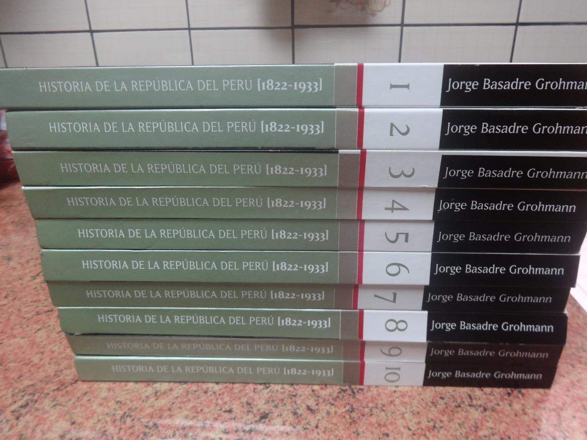 La Historia de la República del Perú 1822-1933 es una obra del historiador  peruano Jorge Basadre Grohmann en la que se abarca la Historia del Perú  desde ...