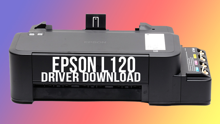 Download Epson L120 Driver 64-bit and 32-bit || Windows OS