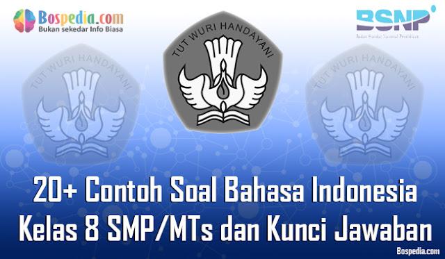 Nah adik adik udah taukan bahasa indonesia dipakai sebagai bahasa nasional Lengkap - 20+ Contoh Soal Bahasa Indonesia Kelas 8 SMP/MTs dan Kunci Jawaban Terbaru