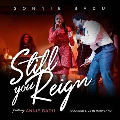 DOWNLOAD Music: Still You Reign - Sonnie Badu (ft. Annie Badu)