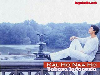 Kal Ho Naa Ho - Shahrukh Khan - Lirik Terjemahan