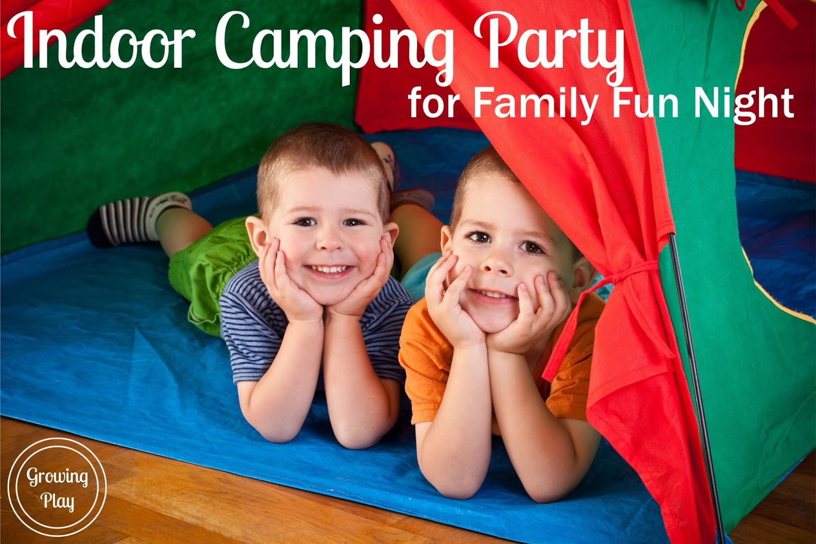 Growing Play: Indoor Camping Party for Family Fun Night