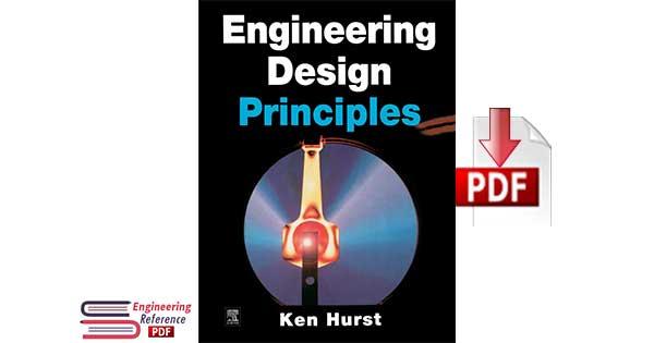 Engineering Design Principles 1st Edition by Ken Hurst