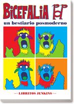 http://libritosjenkins.blogspot.com.es/2016/11/bicefalia-pop-un-bestiario-posmoderno.html