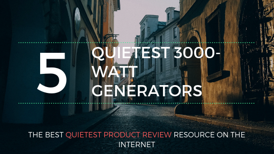 quietest 3000 watt generators 2019