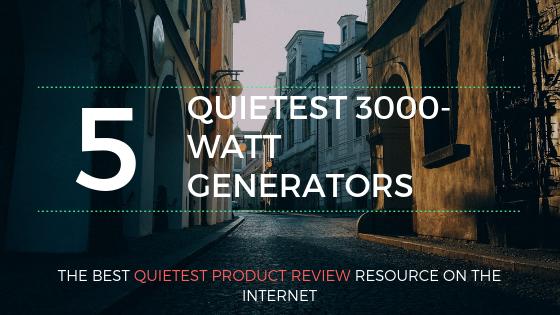 quietest 3000 watt generators 2019
