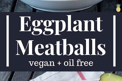 Vegan Eggplant Meatballs (Oil-free) #vegan #oilfree #eggplant #meatballs #dinners #lowfat