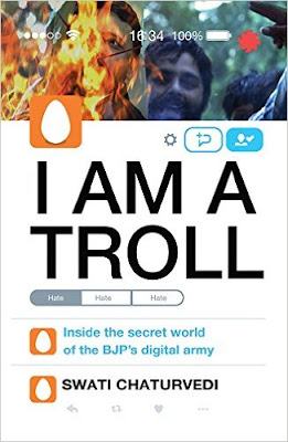 Download Free I Am a Troll: Inside the Secret World of the BJP's Digital Army by Swati Chaturvedi Book PDF