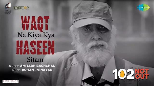 Waqt Ne Kiya Lyrics - 102 Not Out