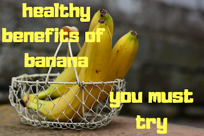 Healthy benefits of banana