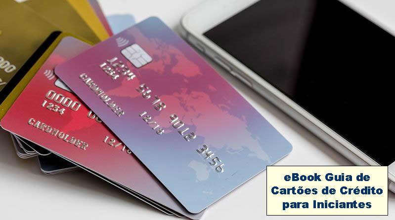 Guia de Cartões de Crédito para Iniciantes - Como Solicitar e Usar?
