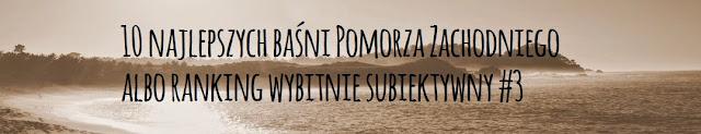 http://pierogipruskie.blogspot.com/2015/03/10-najlepszych-basni-pomorza.html