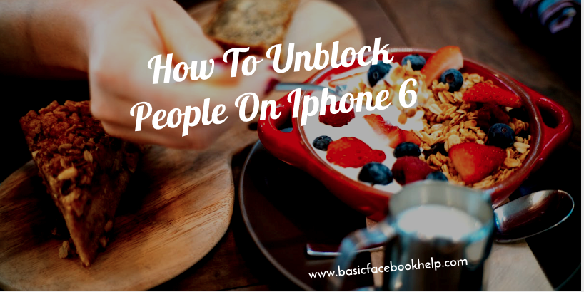 How To Unblock People On Iphone 6