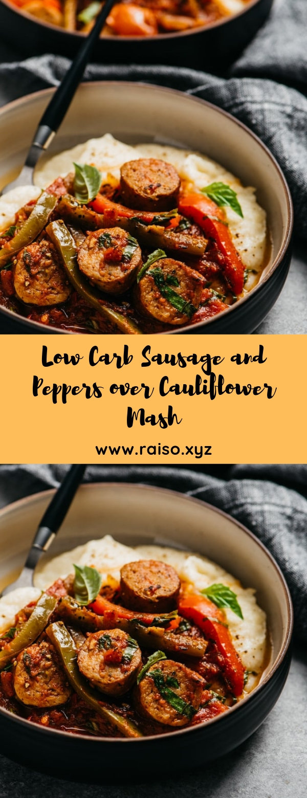 Low Carb Sausage and Peppers over Cauliflower Mash #dinner #lowcarb #maincourse #glutenfree