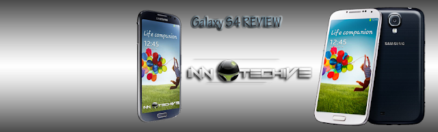 GALAXY S4 REview ~innotechive