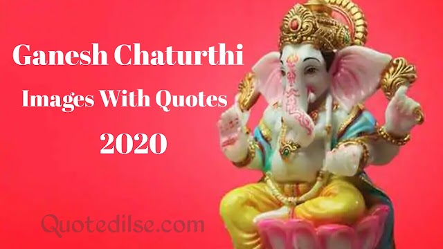 Ganesh Chaturthi Images With Quotes 2020