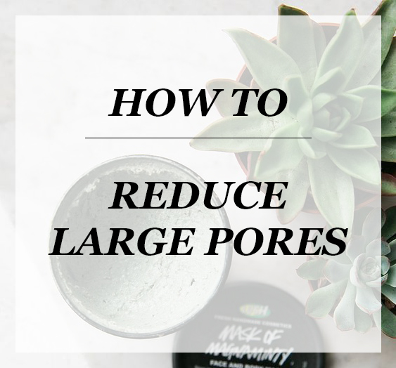 HOW TO REDUCE LARGE SKIN PORES | SKINCARE SUNDAY