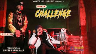 Challenge by ninja, Sidhu Moose wala, byg byrd