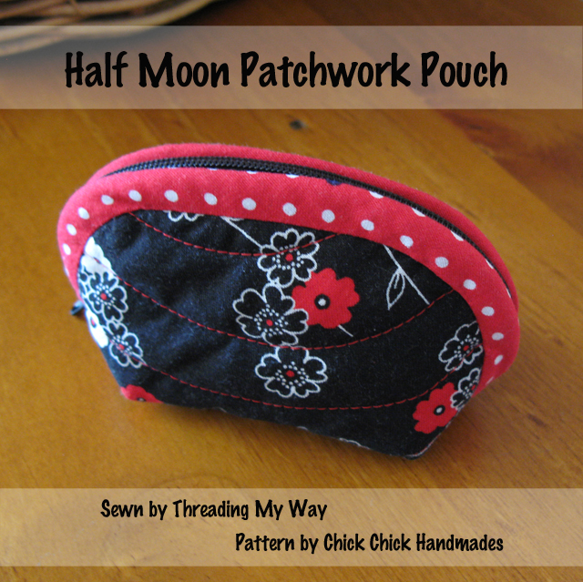 Half Moon Patchwork Pouch... pattern review ~ Pattern by Chick Chick Handmade ~ Sewn by Threading My Way