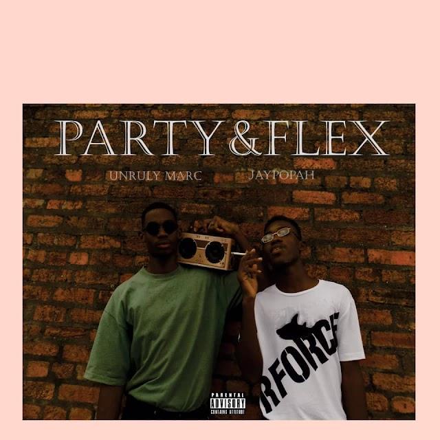 [Mp3] Party N Flex by Unruly Marc X Jay Popah
