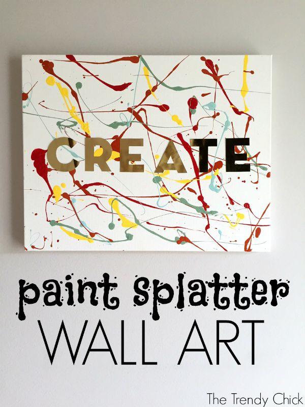 DIY Paint Splatter Wall Art