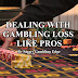 How to deal with gambling loss like a pro?