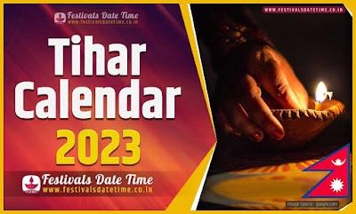 2023 Tihar Date Time in Nepal, 2023 Tihar Nepali Calendar