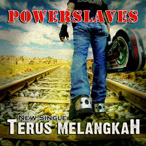 Powerslaves - Terus Melangkah