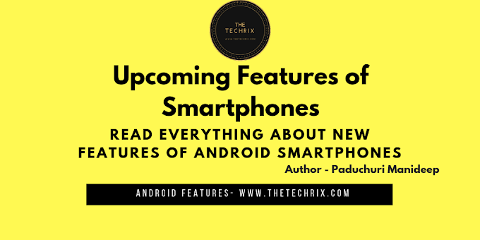 Upcoming Features of Smartphones for 2019 | The Techrix
