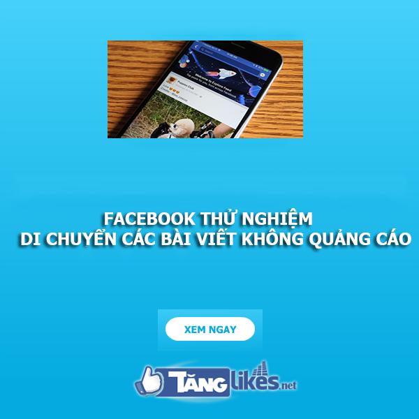 facebook thu nghiem di chuyen bai viet khong quang cao