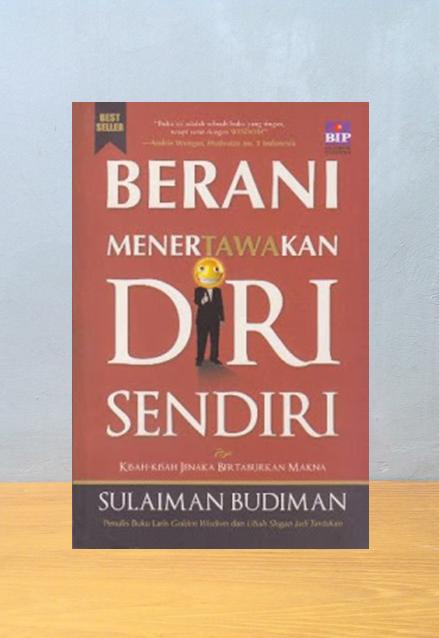 BERANI MENERTAWAKAN DIRI SENDIRI, Sulaiman Budiman