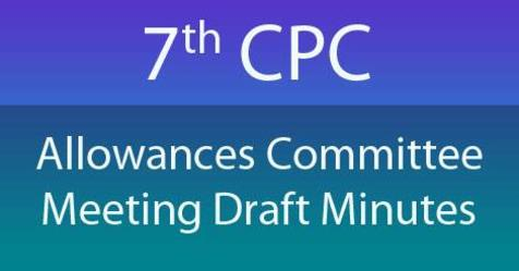 7th CPC Allowances Committee Meeting Draft Minutes