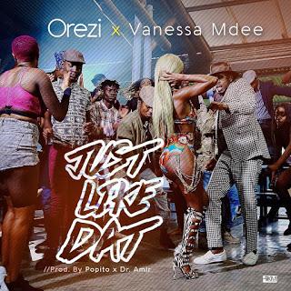 Orezi Ft. Vanessa Mdee - Just Like That.