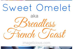 Sweet Omelet aka Breadless French Toast