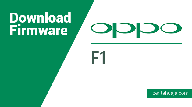 Download Firmware Oppo F1f / F1fw