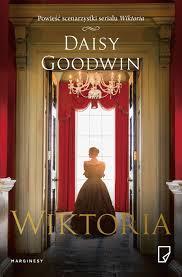 """""""Wiktoria"""" Daisy Goodwin - recenzja"""