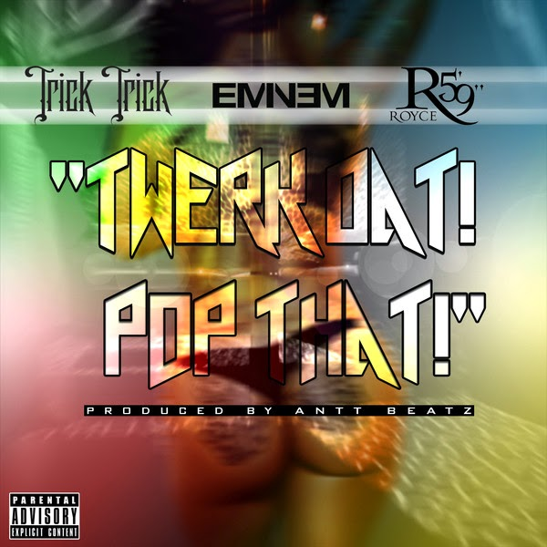 "Trick Trick - Twerk Dat Pop That (feat. Eminem & Royce da 5'9"") - Single Cover"