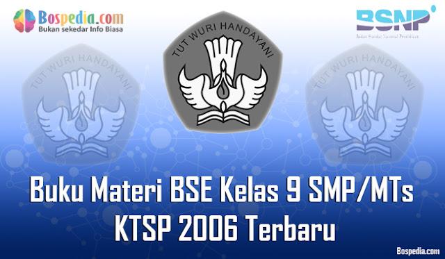 pada kesempatan yang baik ini admin ingin membagikan buku materi BSE untuk kelas  Lengkap - Buku Materi BSE Bahasa Indonesia Kelas 9 SMP/MTs KTSP 2006 Terbaru