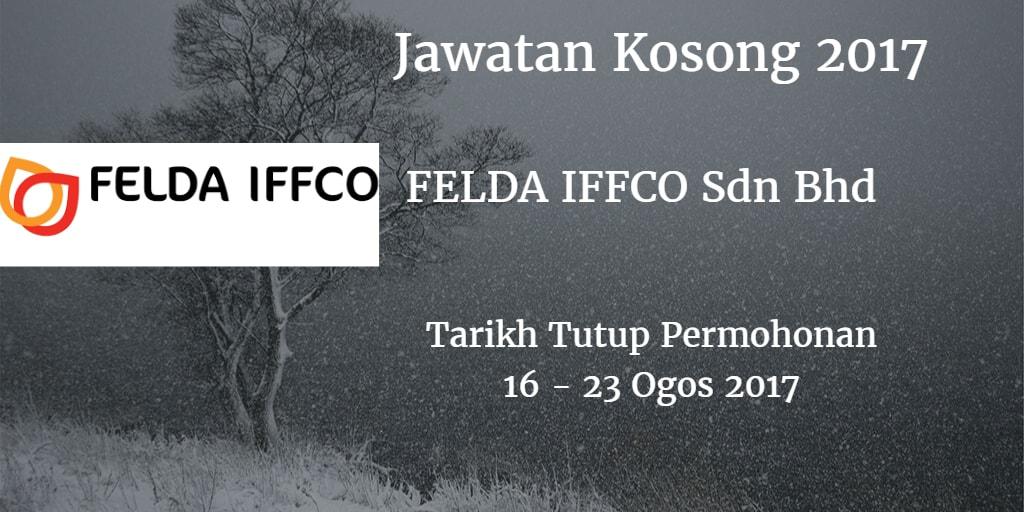 Jawatan Kosong FELDA IFFCO Sdn Bhd 16 - 23 Ogos 2017