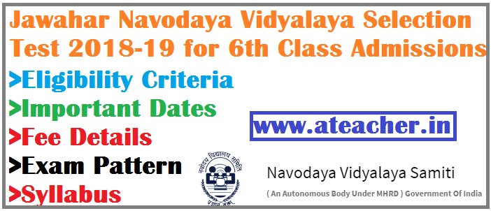 JNVST (Jawahar Navodaya Vidyalaya Selection Test) 2018-19 for 6th Class Admissions,Eligibility Criteria,Important Dates