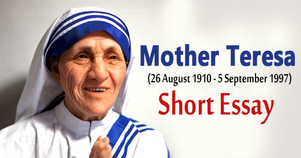 Short Essay on Mother Teresa for Students and Teachers (300 Words)