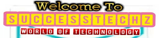 SuccessTechz Blog - Free Browsing, Gadgets Reviews, Android Tips