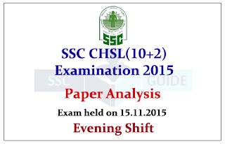 SSC CHSL Exam 2015 Question Paper and Analysis- Evening Shift– Held on 15.11.2015