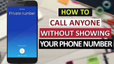 Call Anyone Without Showing Your Number