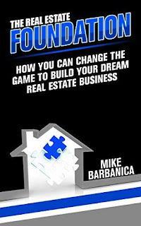 The Real Estate Foundation: How You Can Change the Game to Build Your Dream Real Estate Business, free book promotion service Mike Barbanica