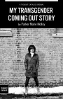 https://www.amazon.com/My-Transgender-Coming-Out-Story-ebook/dp/B00ING7AGK
