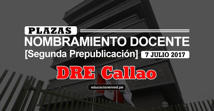 DRE Callao: Plazas Puestas a Concurso Nombramiento Docente 2017 [SEGUNDA PREPUBLICACIÓN - MINEDU] www.drec.gob.pe
