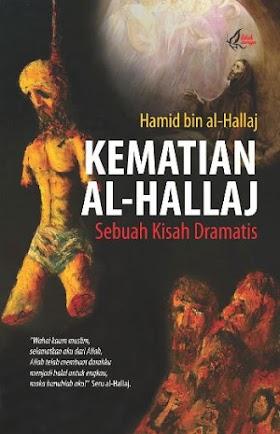 Kematian Al-Hallaj; Sebuah Kisah Dramatis