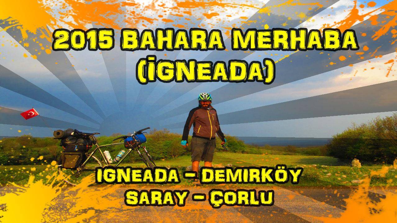 2015/04/26 Kırklareli/İğneada - Tekirdağ/Çorlu
